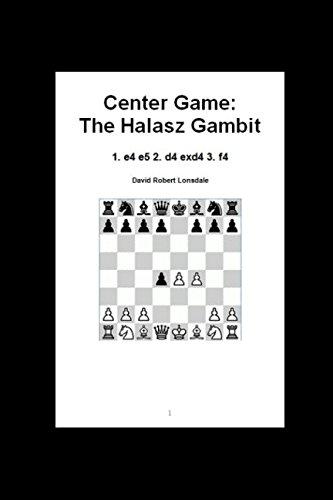 Center Game: The Halasz Gambit: 1. e4 e5 2. d4 exd4 3. f4 - Center Game Chess