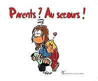 Parents ? Au secours ! par  Nico
