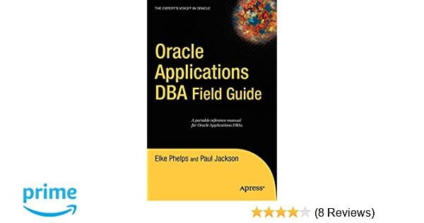 Oracle Applications DBA Field Guide (Expert's Voice in