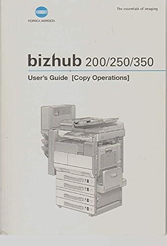 bizhub 200 250 350 user s guide copy operations 4040 7739 13 rh amazon com Bizhub 20P Bizhub C200