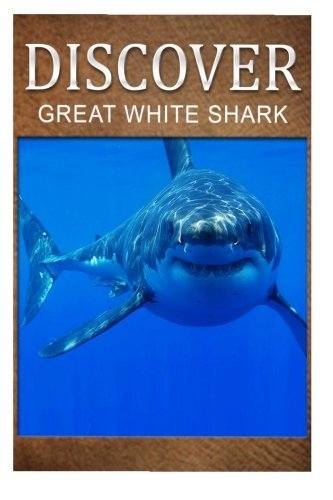 Great White Shark - Discover: Early reader's wildlife photography book