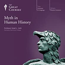 Myth in Human History Lecture by  The Great Courses Narrated by Professor Grant L. Voth