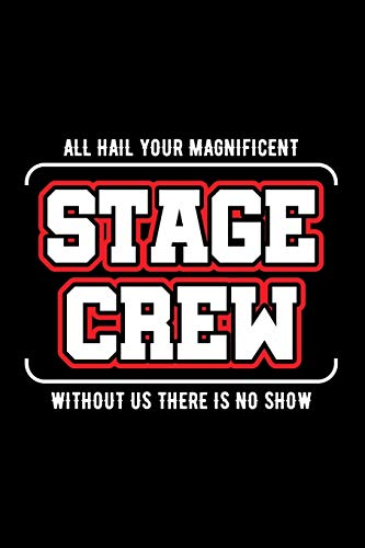 Journal: Stage Crew Staff Back Stage Workers Theater Black Lined Notebook Writing Diary - 120 Pages 6 x 9 por InGENIUS Publications