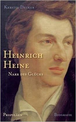 Heinrich Heine Narr Des Glücks Biographie Amazonde Kerstin