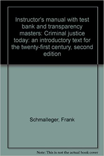 Instructor's manual with test bank and transparency masters: Criminal justice today: an introductory text for the twenty-first century, second edition