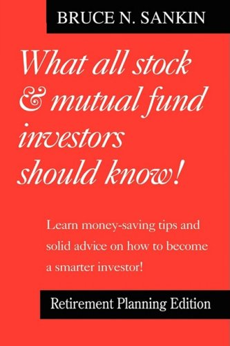 What All Stock & Mutual Fund Investors Should Know! Retirement Planning Edition