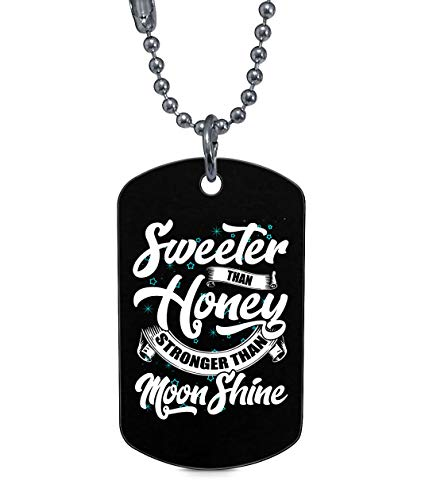 - DLAWNECK Sweeter Than Honey Dog Tag, Stronger Than Moon Shine Necklaces (Dog Tag Necklaces - Black)