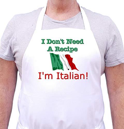 I Don't Need A Recipe - I'm Italian Apron Cute Chef Apron (Ideas Need I Gift)