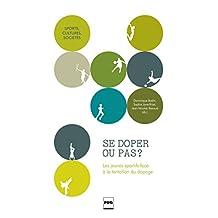 Se doper ou pas ? (Sports, cultures, sociétés) (French Edition)