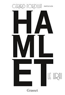 Hamlet le vrai par Mordillat