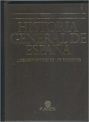 Historia General de España volumen 07: Llegada y apogeo de los ...