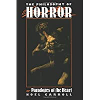 The Philosophy of Horror: Or, Paradoxes of the Heart