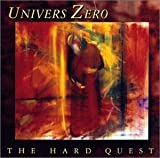 The Hard Quest by UNIVERS ZERO (2013-05-03)