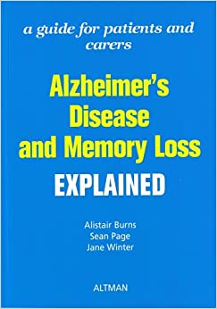 Alzheimer's Disease and Memory Loss Explained: A Guide for Patients and Carers