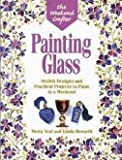 img - for Weekend Crafter Painting Glass by Moira Neal (1997-08-02) book / textbook / text book