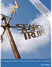 Search for the Truth: Changing the World with the Evidence for Creation