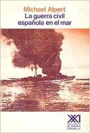La Guerra Civil española en el mar (Historia): Amazon.es