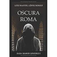 Oscura Roma (Saga Marco Lemurio)