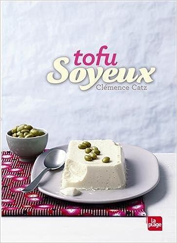 En ligne Tofu Soyeux pdf epub