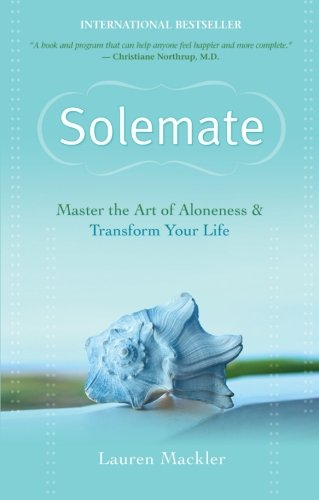 Solemate: Master the Art of Aloneness and Transform Your Life