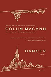 Dancer: A Novel by McCann, Colum (2009) Paperback