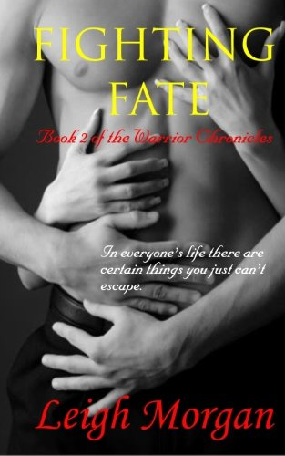 Read Online Fighting Fate: Book 2 of The Warrior Chronicles pdf