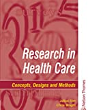 img - for Research in Health Care: Designs and Methods by Julius Sim (2000-09-01) book / textbook / text book
