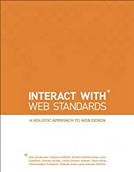 Interact with Web Standards: A Holistic Approach to Web Design (Voices That Matter)