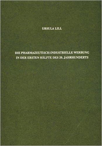Book Die pharmazeutisch - industrielle Werbung in der ersten Hälfte des 20. Jahrhunderts