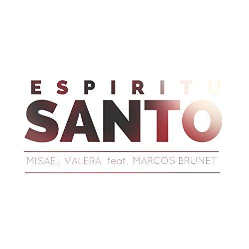 santo feat marcos brunet misael valera from the album espíritu santo