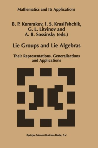 Lie Groups and Lie Algebras: Their Representations, Generalisations And Applications (Mathematics And Its Applications (