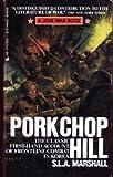 Pork Chop Hill, S. L. Marshall, 0515087327