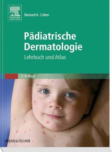 Pädiatrische Dermatologie: Lehrbuch und Atlas, 2. Auflage