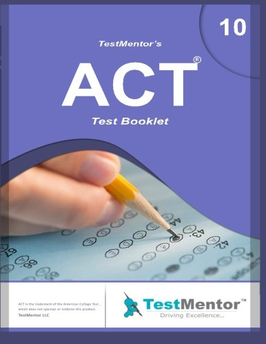 Test-Mentor's ACT Test Booklet-10: Test-Mentor's ACT Test Booklet-10 (Volume 10)