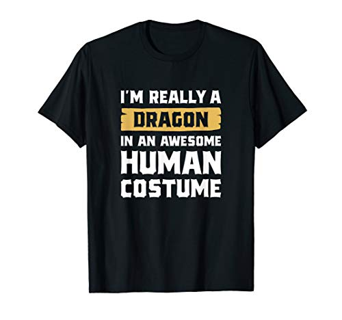 I'm Really A Dragon In An Awesome Human Costume Halloween ()