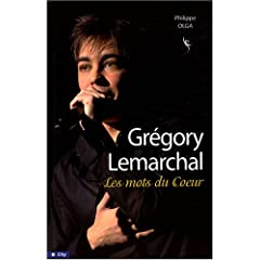 Gregory Lemarchal : Les mots du Coeur (e Philippe Olga)