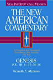 Genesis 11:27-50:26: An Exegetical and Theological Exposition of Holy Scripture: 1B (The New American Commentary)
