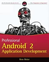 Professional Android 2 Application Development, 2nd Edition