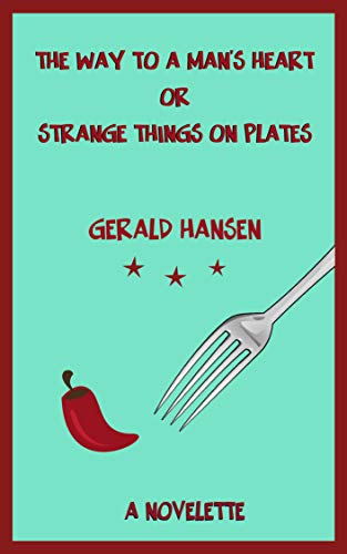 (The Way To A Man's Heart Or Strange Things On Plates: A Novelette (The Derry Women Series Book 7))