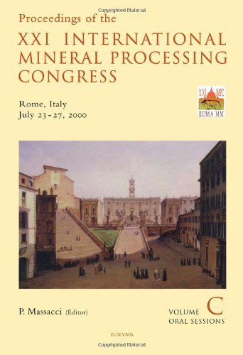 Proceedings of the XXI International Mineral Processing Congress, July 23-27, 2000, Rome, Italy (Developments in Mineral Processing) Pdf