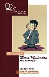 The Adventure of Micah Mushmelon, Boy Talmudist: A Comic Strip Epic in Prose