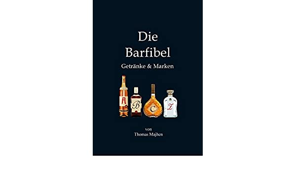 Amazon.com: Die Barfibel: Getränke & Marken (German Edition) eBook ...