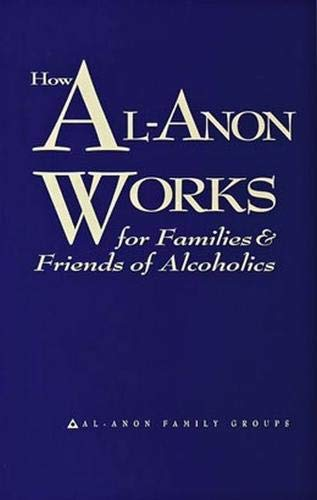 How Al-Anon Works for Families & Friends of Alcoholics by Al-Anon Family Groups (2008) Paperback