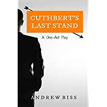 Cuthbert's Last Stand: A One-Act Play