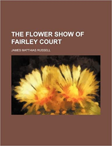 Book The Flower Show of Fairley Court