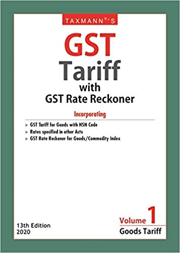 Taxmann's GST Tariff with GST Rate Reckoner (Set of 2 Volumes)(13th Edition 2020)