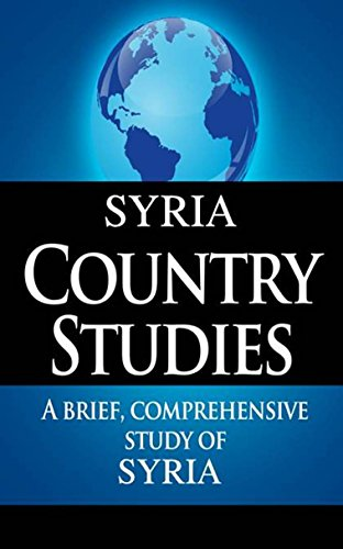 SYRIA Country Studies: A brief, comprehensive study of Syria