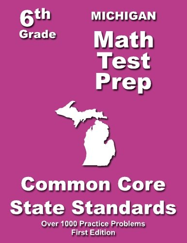 Michigan 6th Grade Math Test Prep: Common Core Learning Standards