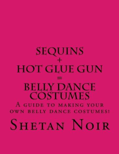 Star En Costume Noir (Sequins+Hot glue gun=Belly Dance Costumes (Volume 1))