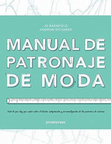 Manual de patronaje de moda : todo lo que hay que saber sobre el ...